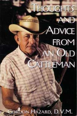 Thoughts and Advice from an Old Cattleman, on Amazon.com