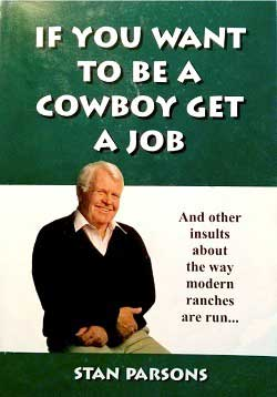 If You Want To Be A Cowboy Get A Job