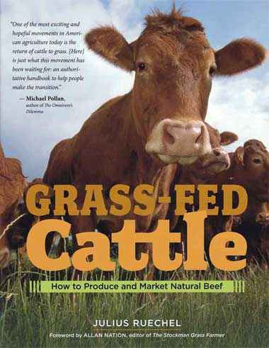 Grass-Fed Cattle: How to produce and market natural beef.