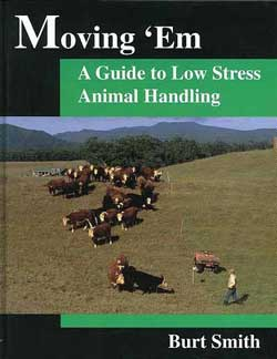 Moving 'Em - a guide to low stress animal handling