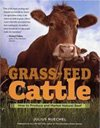 Grass Fed Cattle: How to produce and market natural beef, by Julius Ruechel